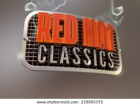 Red Hot Classics title on smoking retro metal grill badge - stock photo
