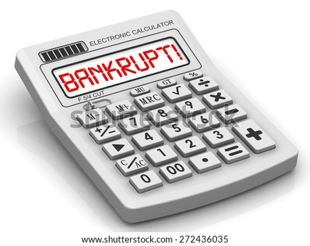 "Red inscription ""BANKRUPT!"" on the electronic calculator"