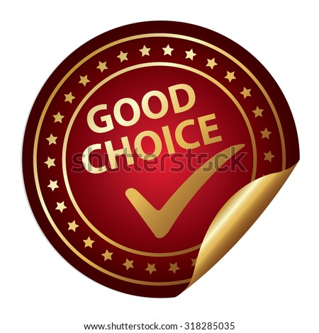 Red Metallic Good Choice Infographics Peeling Sticker, Label, Icon, Sign or Badge Isolated on White Background