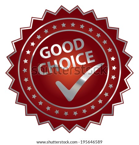 Red Metallic Style Good Choice Sticker, Label, Badge or Icon Isolated on White Background