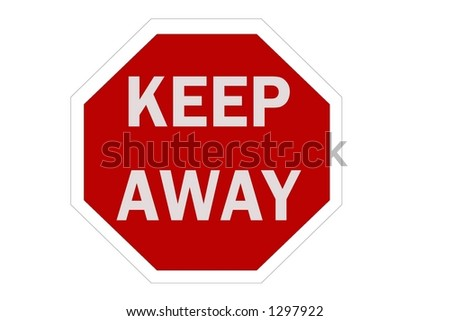 Red Octaganal sign isolated on a white background with a message of keep away