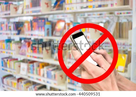 Red sign of phone are not allow, prohibit, forbidden, restricted in library. - stock photo