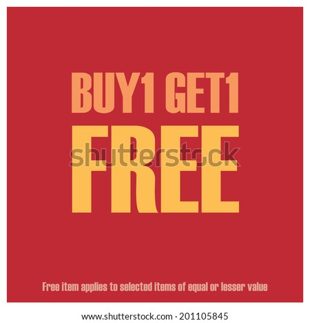 Red Square Buy1 Get1 Free, Free Item Applies to Selected Items of Equal or Lesser Value Poster, Leaflet, Handbill, Flyer Icon, Label or Sticker Isolated on White Background - stock photo