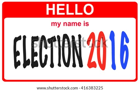 red sticker hello my name is election 2016 concept - stock photo