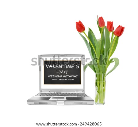 Red tulip flower arrangement next to Laptop computer with screen monitor Valentine's Day 3 Day Weekend Getaway Friday Saturday Sunday blackboard isolated on white background - stock photo