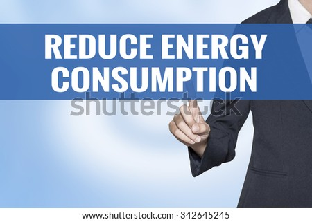 Reduce Energy Consumption word on virtual screen touch by business woman blue background - stock photo