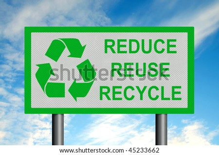 Reduce, Reuse, Recycle - reflective metallic sign against a bright blue summer sky. - stock photo