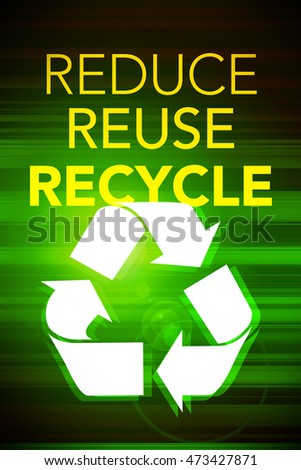 Reduce, reuse, recycle with symbol over abstract background