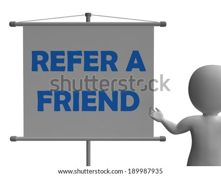 Refer A Friend Board Meaning Friendly Referral And Suggestion - stock photo