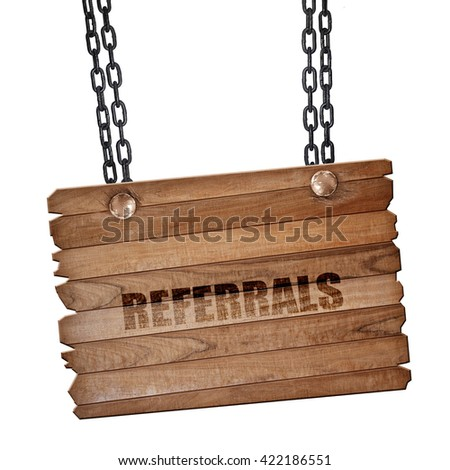 referrals, 3D rendering, wooden board on a grunge chain - stock photo