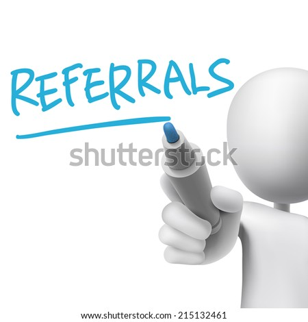 referrals word written by 3d man over white  - stock photo