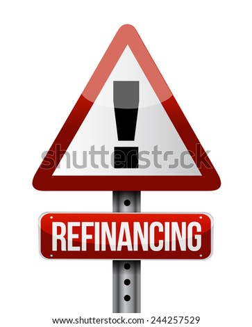 refinancing warning sign illustration design over a white background - stock photo