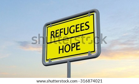 Refugees / Hope sign