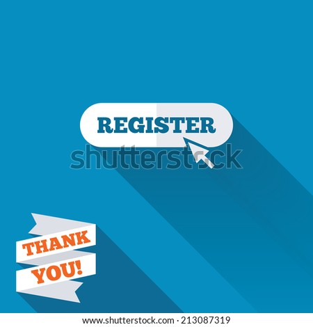 Register with cursor pointer sign icon. Membership symbol. Website navigation. White flat icon with long shadow. Paper ribbon label with Thank you text.