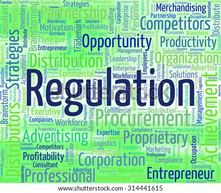 Regulation Word Showing Ruling Order And Regulate - stock photo