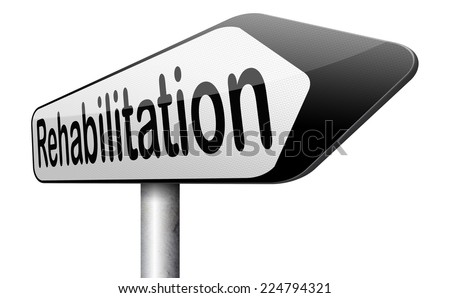 rehabilitation rehab for drugs alcohol addiction or sport and accident injury physical or mental therapy road sign  - stock photo