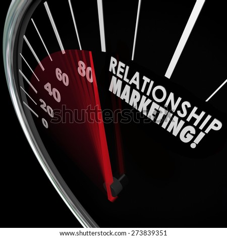 Relationship Marketing words on speedometer to illustrate increasing customer loyalty for your company or business