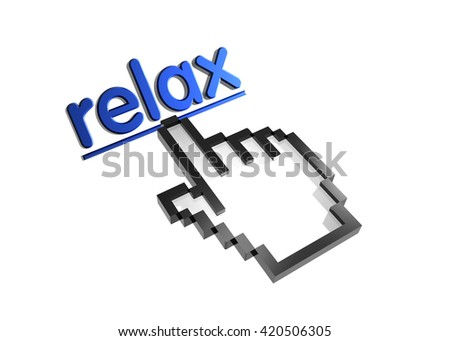 relax. 3d rendered inscription. Link and finger, pointer. Isolated on white - stock photo
