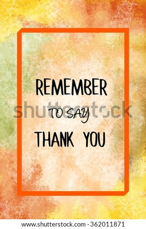 Remember to say thank you message over painted background - stock photo