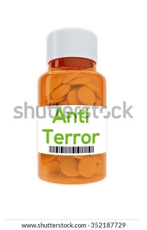 Render illustration of Anti Terror title on pill bottle, isolated on white. - stock photo