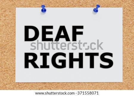 Render illustration of Deaf Rights script on cork board - stock photo
