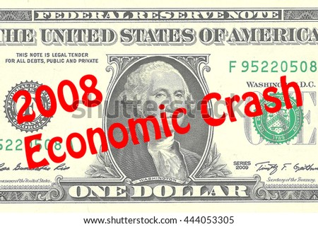 "Render illustration of ""2008 Economic Crash"" title on One Dollar bill as a background. Business concept"