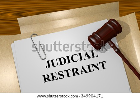 Render illustration of Judicial Restraint concept Title On Legal Documents - stock photo