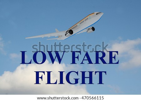 "Render illustration of ""LOW FARE FLIGHT"" title on cloudy sky as a background, under an airplane which is taking off."