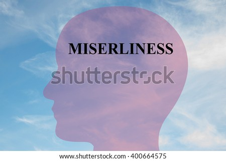 Render illustration of MISERLINESS script on head silhouette, with cloudy sky as a background. Human personality concept. - stock photo