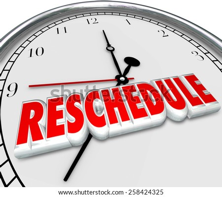 Reschedule word in 3d letters on a clock face to illustrate an appointment or meeting cancelled, delayed or postponed - stock photo