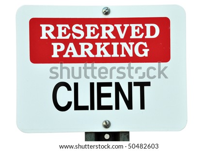 Reserved parking for client sign.  Isolated on white background with clipping path.