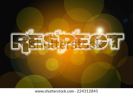Respect Concept text on background - stock photo