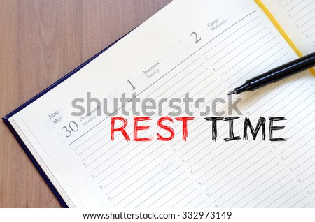 Rest time text concept write on notebook