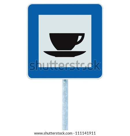 Restaurant road sign on post pole, traffic roadsign, blue isolated bistro dinner bar cafe cafeteria catering coffee tea cup service signage - stock photo