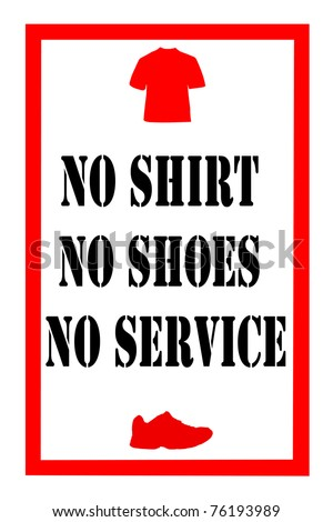 retail sign stating no shirt no shoes no service