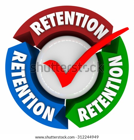Retention word on arrows around a check mark to illustrate a successful campaign to keep or hold onto customers, clients, workers, employees or staff - stock photo