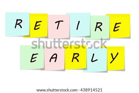 Retire Early written on a sticky notes making a great concept. - stock photo