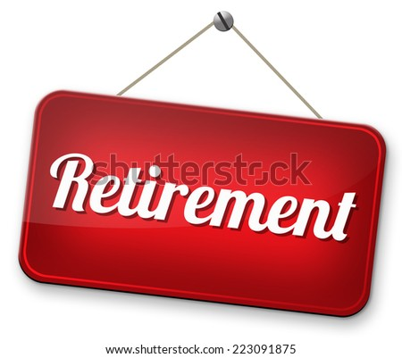 retirement funds ahead retire and pension fund or plan golden years sign  - stock photo