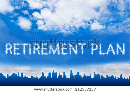 Retirement plan text on cloud with blue sky - stock photo