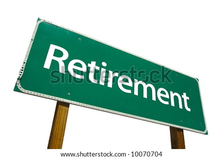 Retirement road sign isolated on white. - stock photo