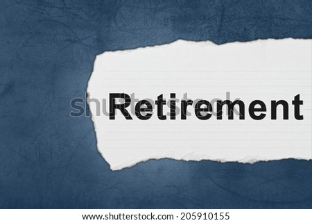 retirement with white paper tears on blue texture - stock photo