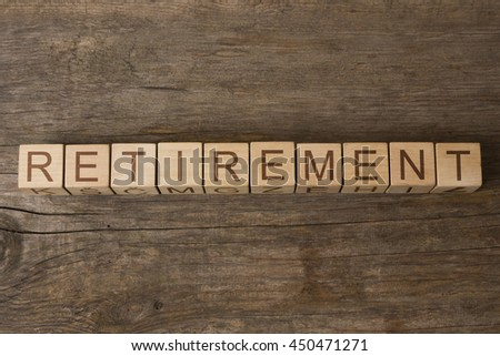 Retirement written on wooden cubes