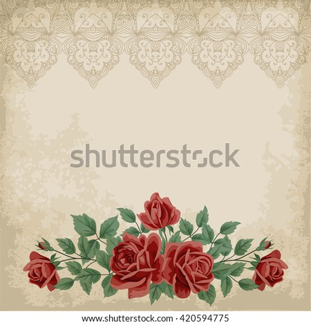 Retro background with colorful roses, lace border and old paper. Place for your text. Shabby chic illustration.