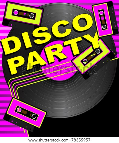 Retro Party Background - Vinyl Record, Audio Tapes and Disco Party Sign - stock photo