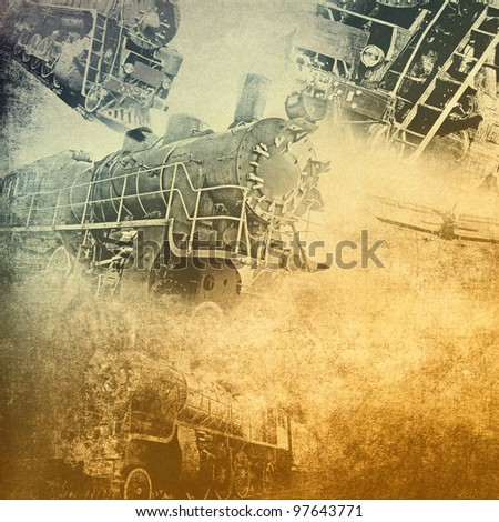 Retro technology, old trains, grunge background