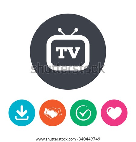 Retro TV sign icon. Television set symbol. Download arrow, handshake, tick and heart. Flat circle buttons. - stock photo