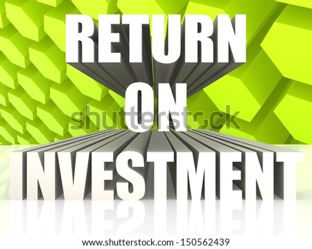 Return On Investment - stock photo