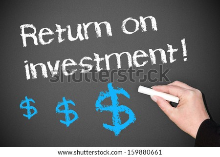 Return on investment ! - stock photo