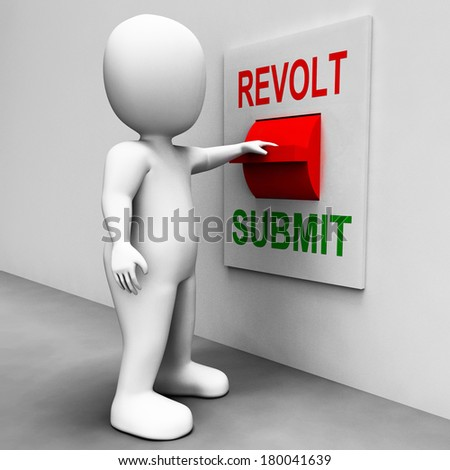 Revolt Submit Switch Showing Revolution Or Submission