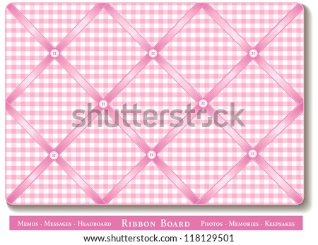 Ribbon Bulletin Board. Display favorite photos, keepsakes under satin ribbons on pink and white gingham French style memory board. Headboards, decorating, scrapbooks, do it yourself projects. - stock photo